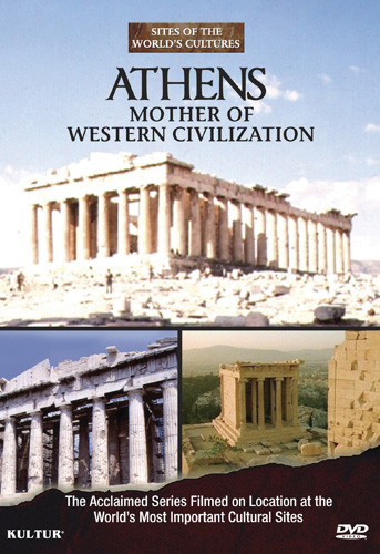 Athens: Mother of Western Civilization - Sites of the World\'s Cultures by Kultur Films