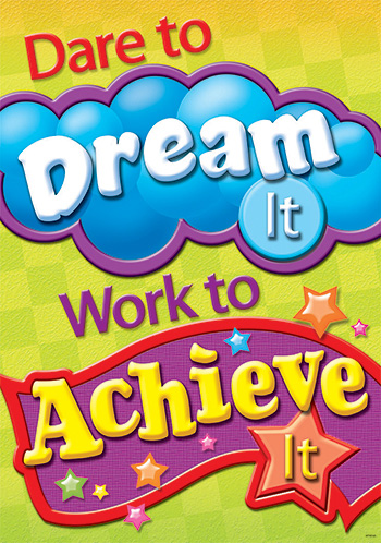 Dare To Dream It Work To Achieve It Argus Large Poster