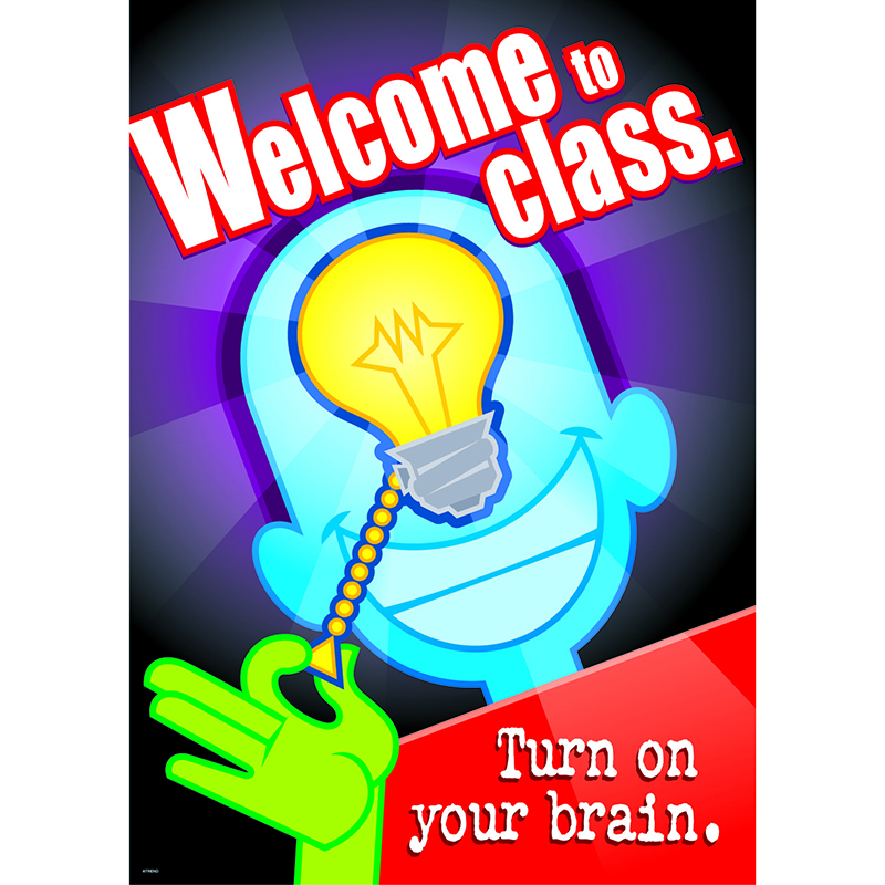 Welcome To Class Turn On Your Brain