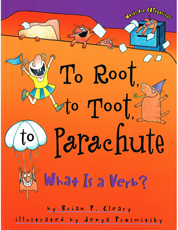 To Root To Toot To Parachute What Is A Verb