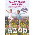 Ballet Class for Kids!: A Fantasy Garden I & II - DVD