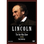 Lincoln: The One Man Show Starring Gary Saderup - DVD