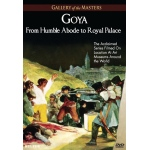 Goya: From Humble Abode to Royal Palace, Gallery of the Masters - DVD