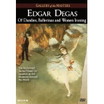 Edgar Degas: Of Dandies, Ballerinas and Women Ironing, Gallery of the Masters - DVD