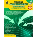 Gr 6 Targeting Comprehension Strategies For The Common Core