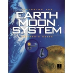 Exploring The Earth Moon System: Teacher's Guide