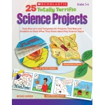 25 Totally Terrific Science Projects: Grades 3-6