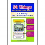 50 Things You Should Know About Us History The American Revolution