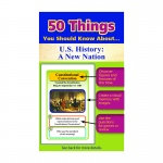 50 Things You Should Know About Us History A New Nation