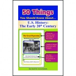 50 Things You Should Know About Us History The Early 20th Century