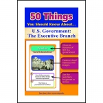 50 Things You Should Know About Us Government The Executive Branch