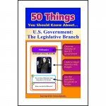 50 Things You Should Know About Us Government The Legislative Branch