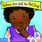 Best Behavior Voices Are Not For Yelling