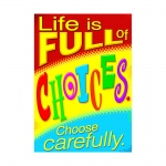 Life Choose Carefully Poster