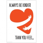 Always Be Kinder 13x19 Posters