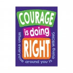 Courage Is Doing Right When Poster
