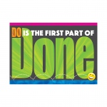 Do Is The First Part Of Done Poster Argus