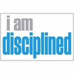 I Am Disciplined Poster