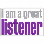 I Am A Great Listener Poster