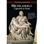 Michelangelo: Captured in Stone - Gallery of the Masters