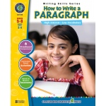 Classroom Complete Regular Education Book: How to Write a Paragraph, Grades - 5, 6, 7, 8