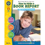 Classroom Complete Regular Education Book: How to Write a Book Report, Grades - 5, 6, 7, 8
