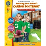 Classroom Complete Regular Education Book: Reducing Your School's Carbon Footprint, Grades - 5, 6, 7, 8