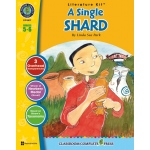 Classroom Complete Regular Education Literature Kit: A Single Shard, Grades - 5, 6