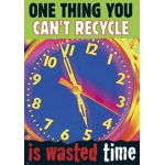 One Thing You Cant Recycle Is Wasted Time