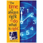 Poster The Time Is Always Right To Do What Is Right Martin L King