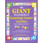 The Giant Encyclopedia Of Learning Center Activities