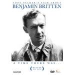 Benjamin Britten: A Time There Was by Tony Palmer DVD