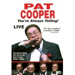 Pat Cooper: You're Always Yelling! Live DVD