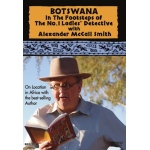 Botswana: In The Footsteps of The No.1 Ladies' Detective with Alexander McCall Smith DVD