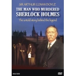 Sir Arthur Conan Doyle - The Man Who Murdered Sherlock Holmes DVD