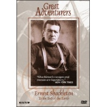 Great Adventurers: Ernest Shackleton, To the End of the Earth DVD