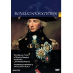 In Nelson's Footsteps: Life and Times of Lord Horatio Nelson DVD