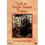 Living In the Past: Life In Anglo-Saxon Times DVD