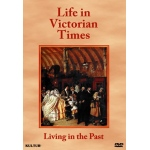 Living In the Past: Life In Victorian Times DVD